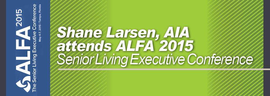 Shane Larsen Aia Attends Alfa 2015 Senior Living