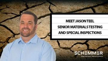 Meet Schemmer's Jason Teel, Senior Materials Testing and Special Inspections