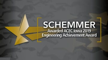 Schemmer Awarded ACEC Iowa 2019 Engineering Achievement Award