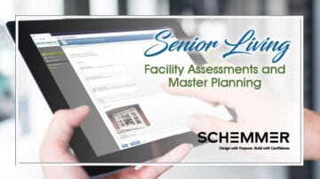 Schemmer Senior Living Facility Assessments and Master Planning Specialists